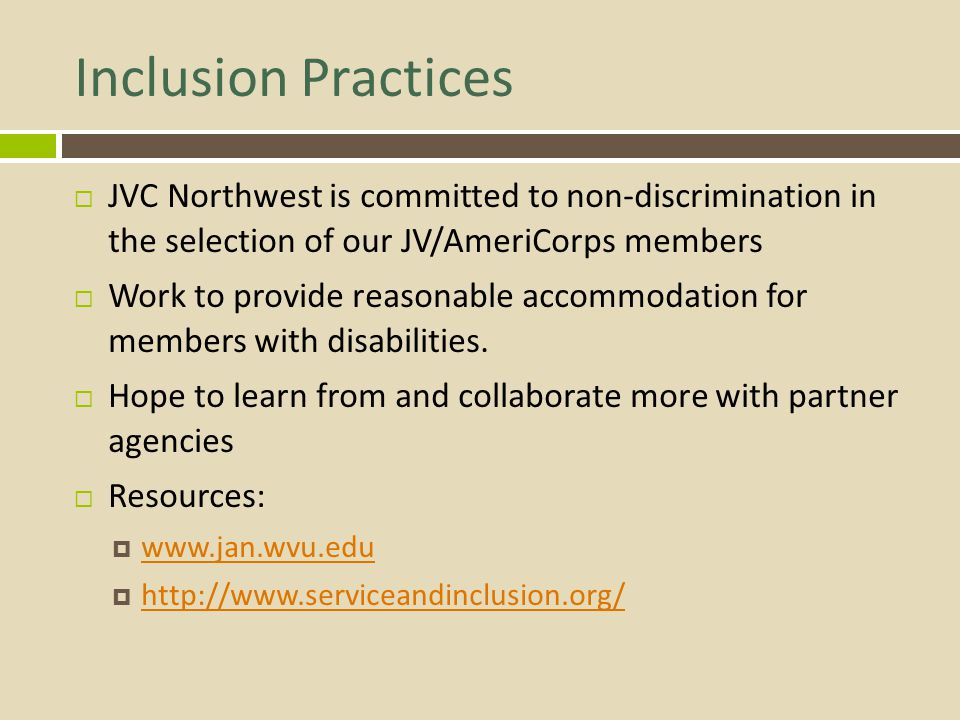 Inclusion Practices JVC Northwest is committed to non-discrimination in the selection of our JV/AmeriCorps members.