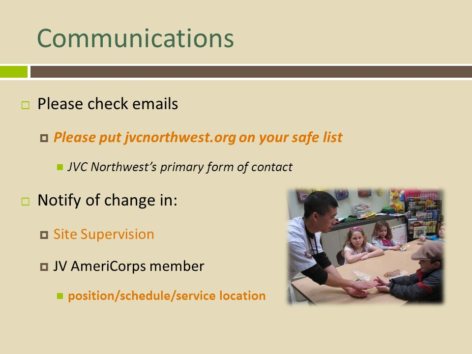 Communications Please check emails Notify of change in: