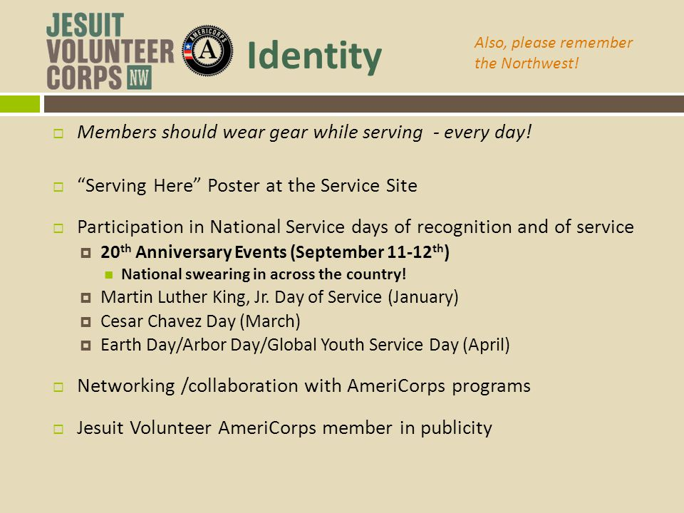 Identity Members should wear gear while serving - every day!