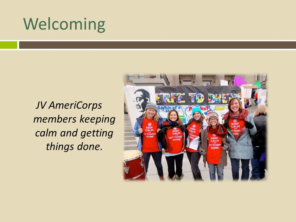 JV AmeriCorps members keeping calm and getting things done.