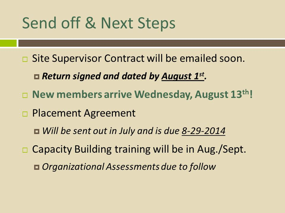 Send off & Next Steps Site Supervisor Contract will be emailed soon.