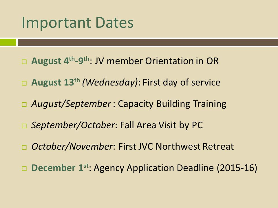 Important Dates August 4th-9th: JV member Orientation in OR