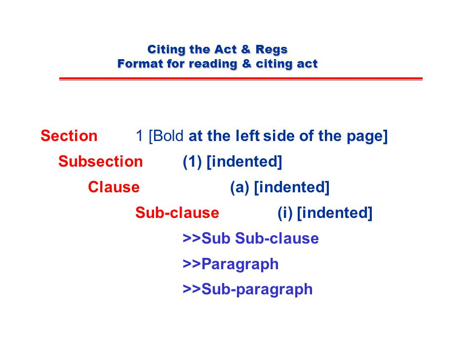 Citing the Act & Regs Format for reading & citing act