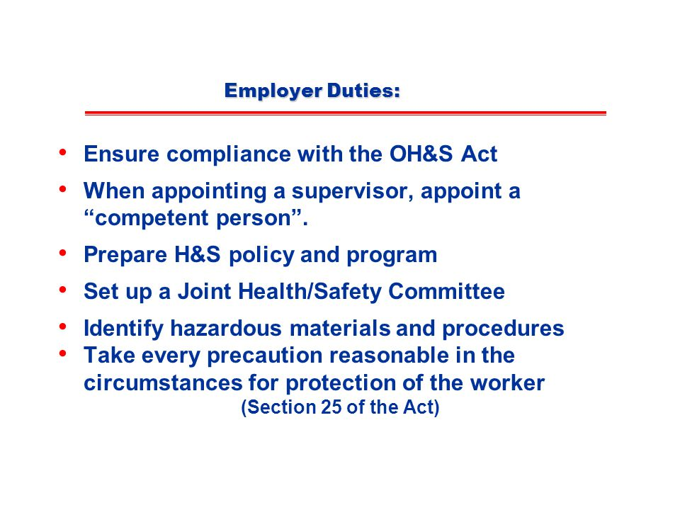 Ensure compliance with the OH&S Act