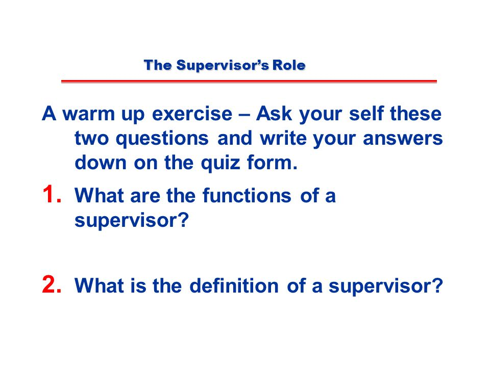 What are the functions of a supervisor