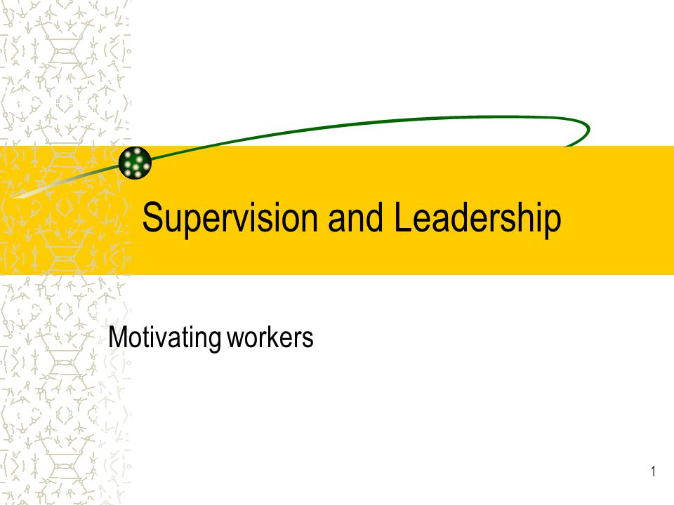 Supervision and Leadership