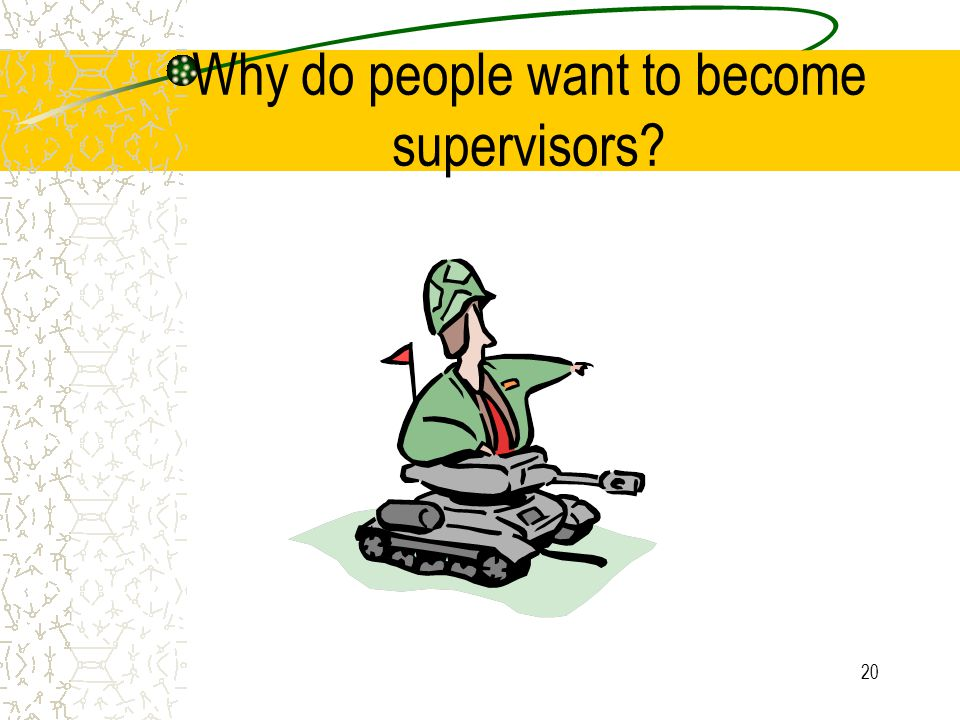 Why do people want to become supervisors