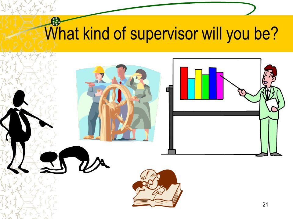 What kind of supervisor will you be