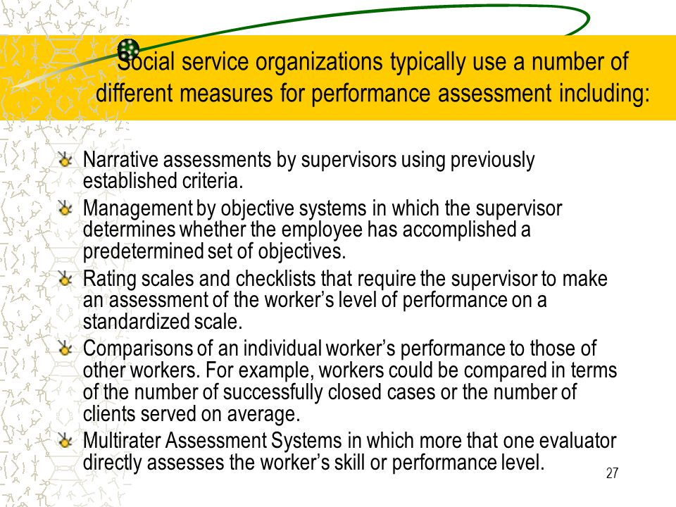 Social service organizations typically use a number of different measures for performance assessment including: