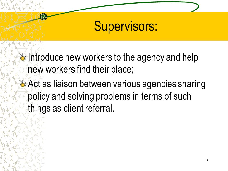 Supervisors: Introduce new workers to the agency and help new workers find their place;