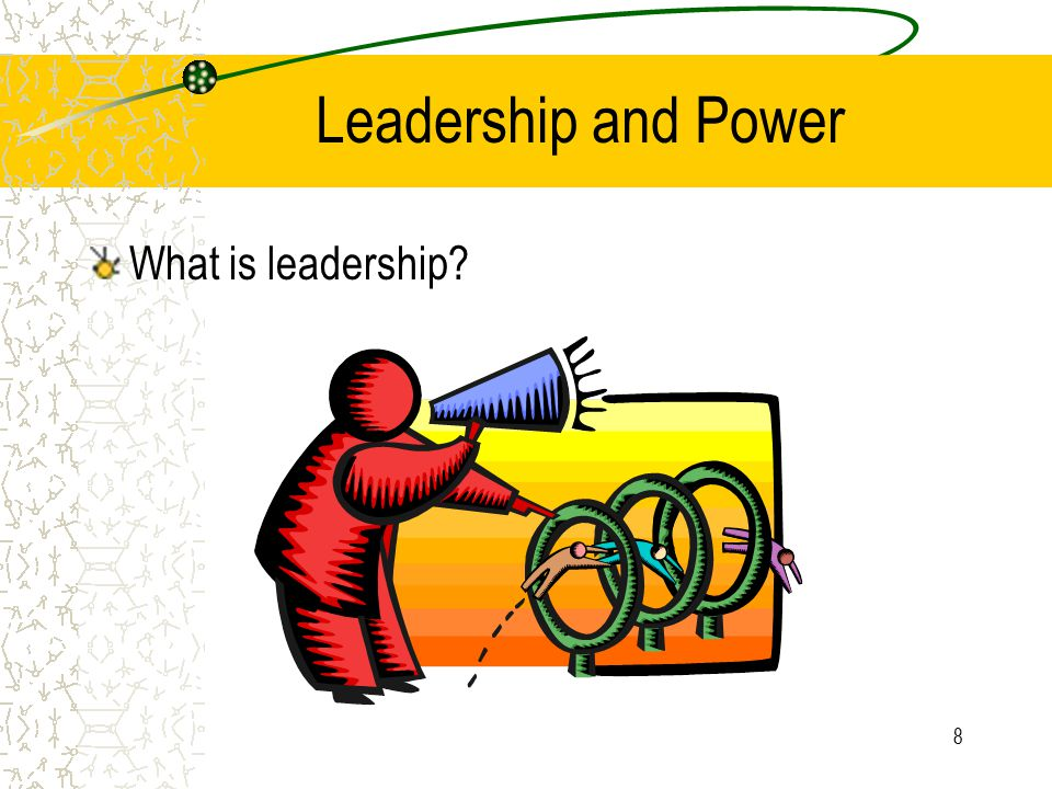Leadership and Power What is leadership