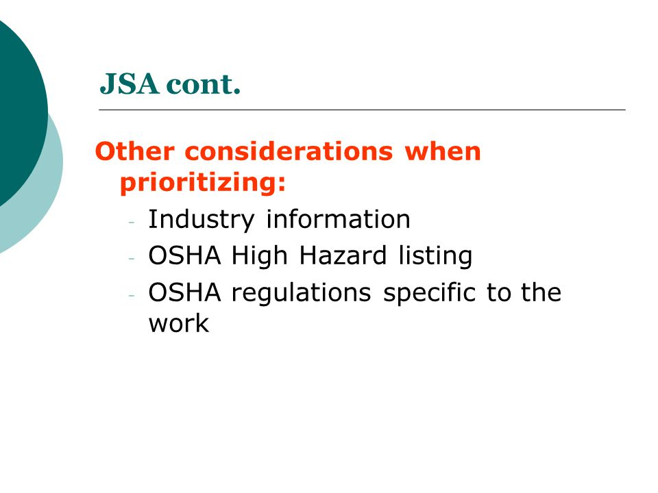 JSA cont. Other considerations when prioritizing: Industry information