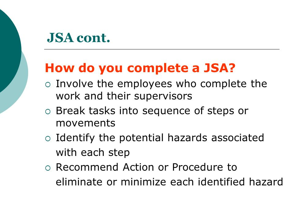 JSA cont. How do you complete a JSA