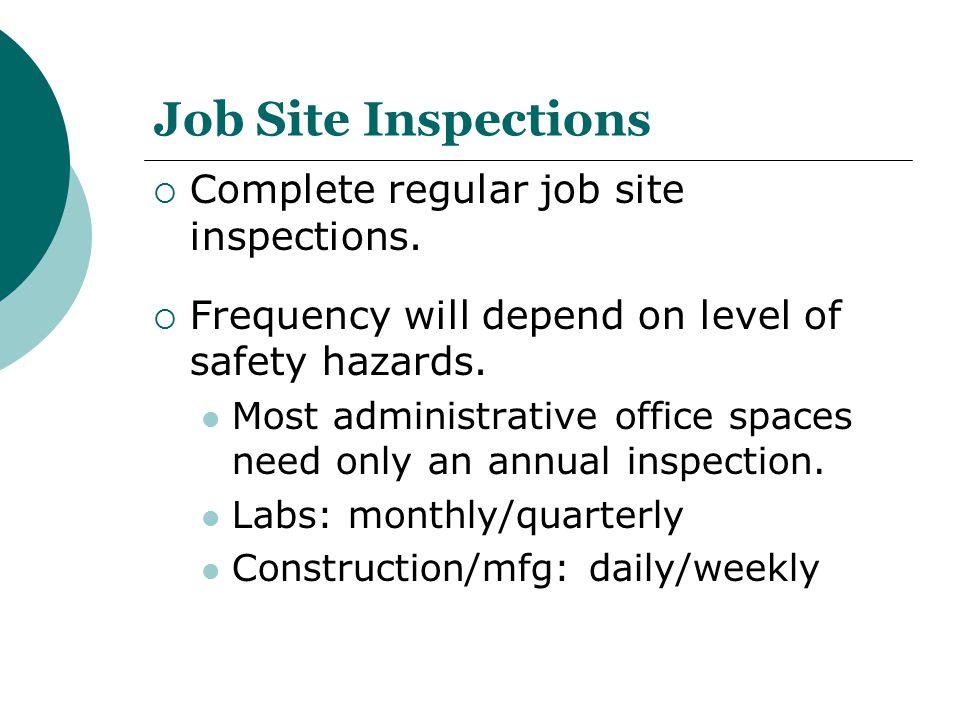 Job Site Inspections Complete regular job site inspections.