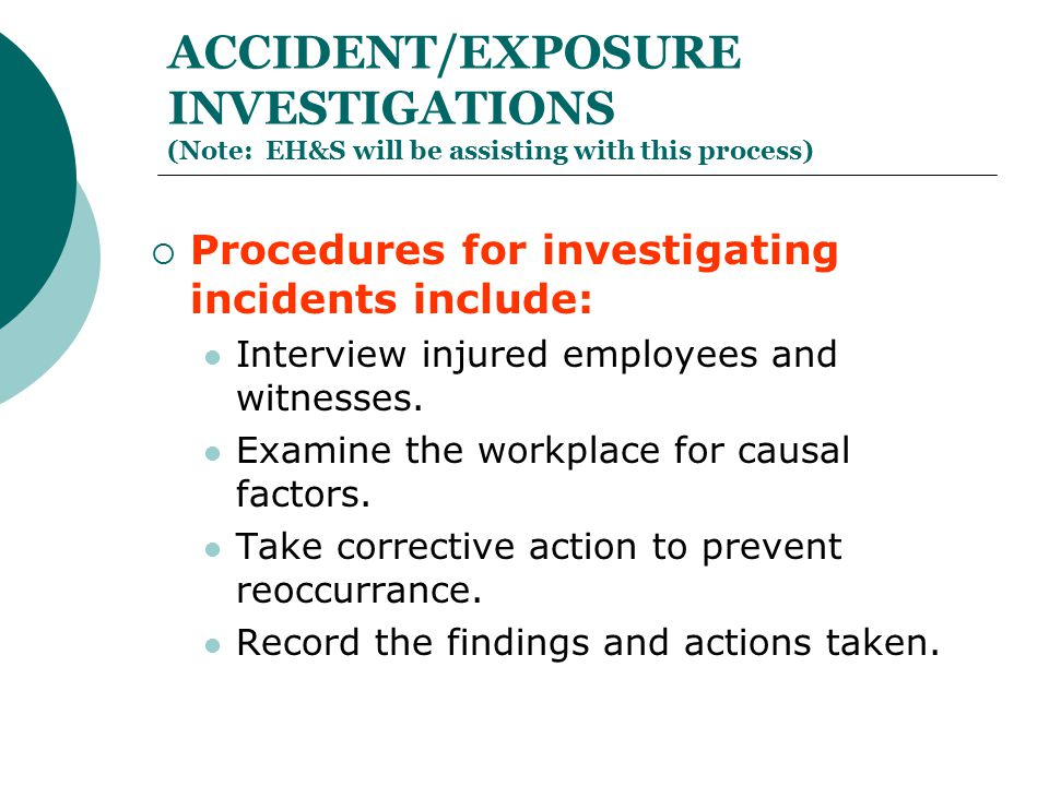 ACCIDENT/EXPOSURE INVESTIGATIONS (Note: EH&S will be assisting with this process)