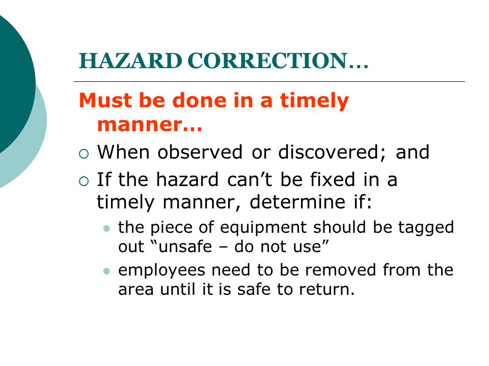 HAZARD CORRECTION… Must be done in a timely manner…