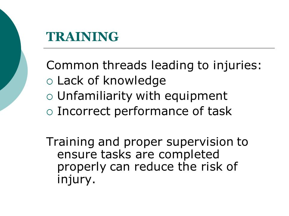 TRAINING Common threads leading to injuries: Lack of knowledge