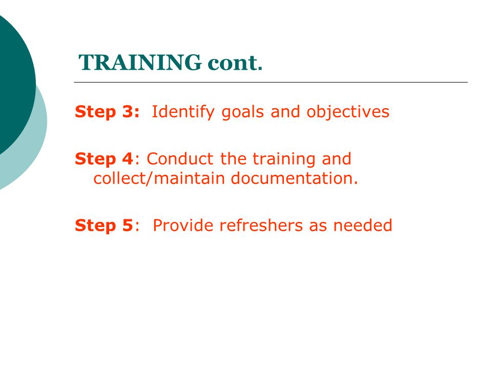 TRAINING cont. Step 3: Identify goals and objectives