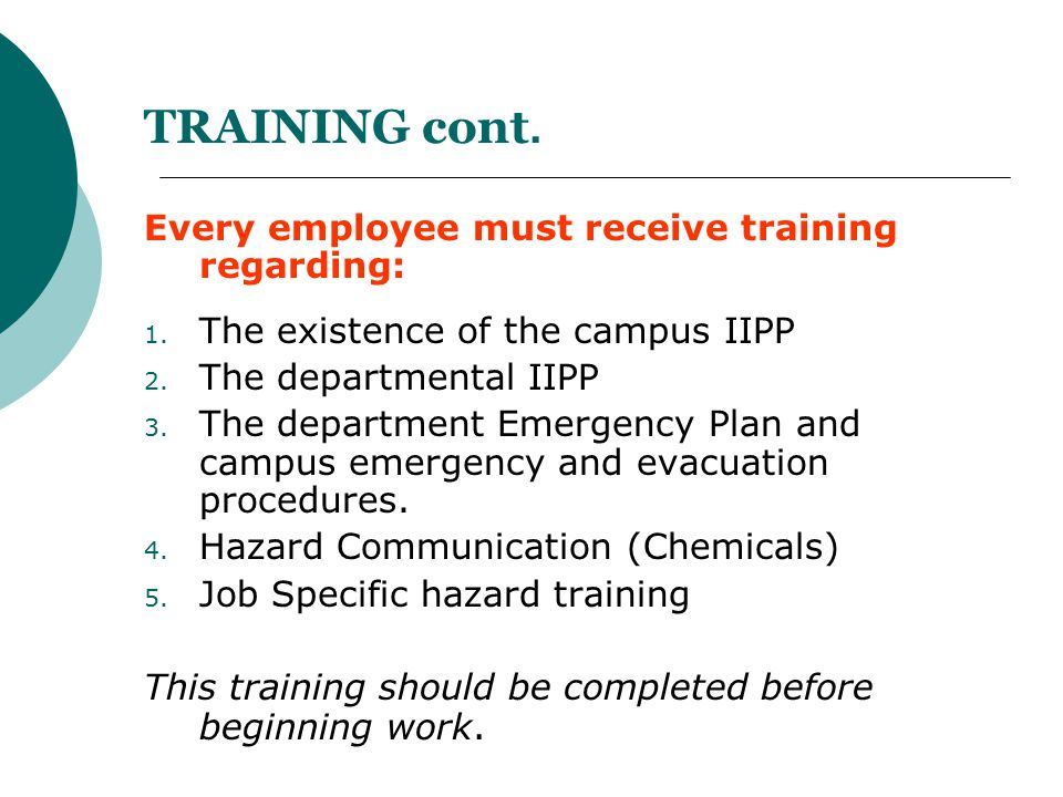 TRAINING cont. Every employee must receive training regarding: