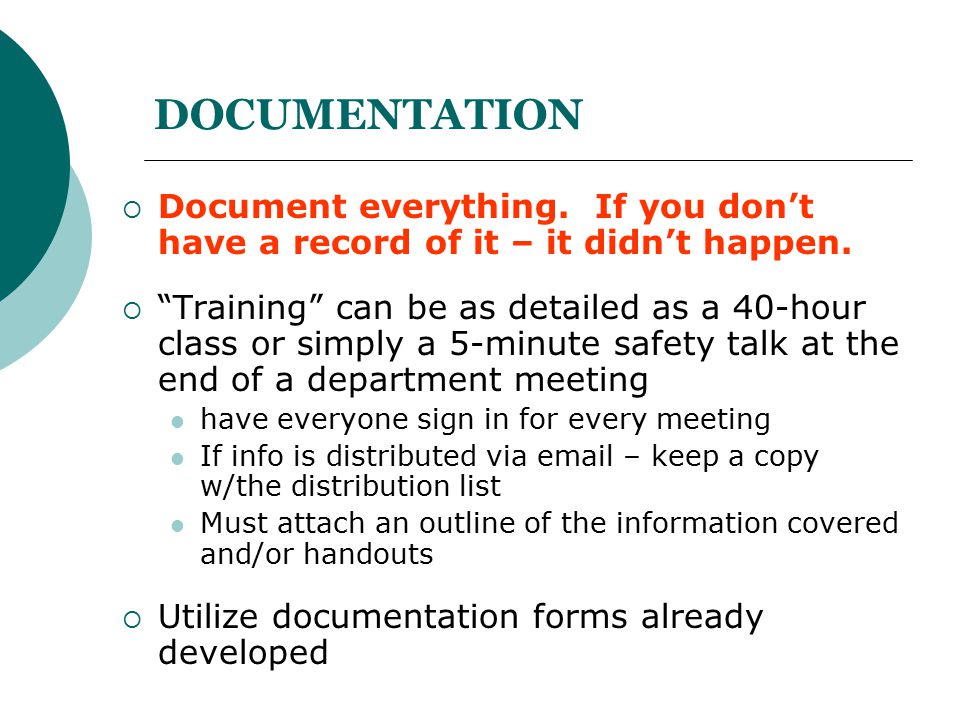 DOCUMENTATION Document everything. If you don't have a record of it – it didn't happen.
