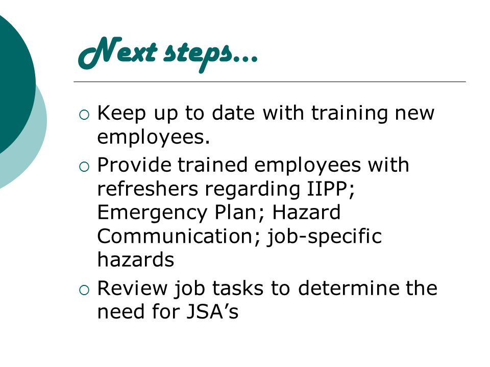 Next steps… Keep up to date with training new employees.