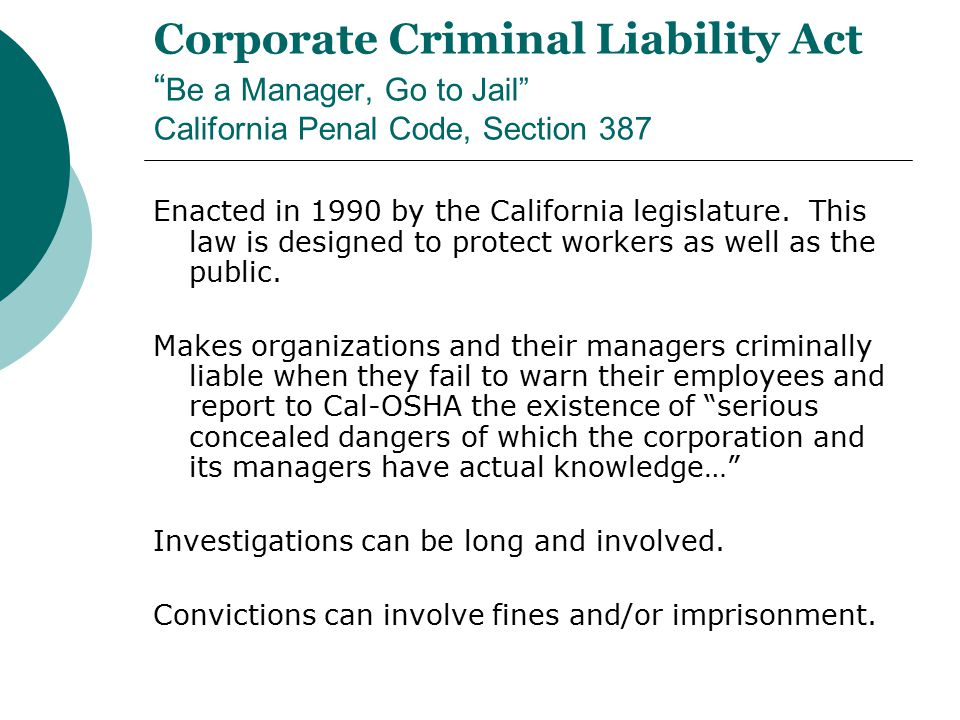 Corporate Criminal Liability Act Be a Manager, Go to Jail California Penal Code, Section 387
