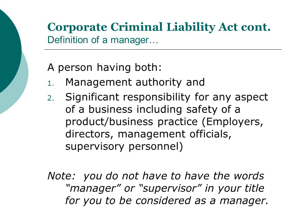 Corporate Criminal Liability Act cont. Definition of a manager…