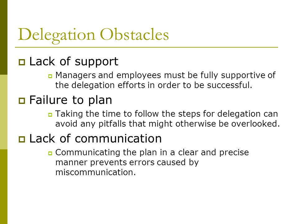 Delegation Obstacles Lack of support Failure to plan