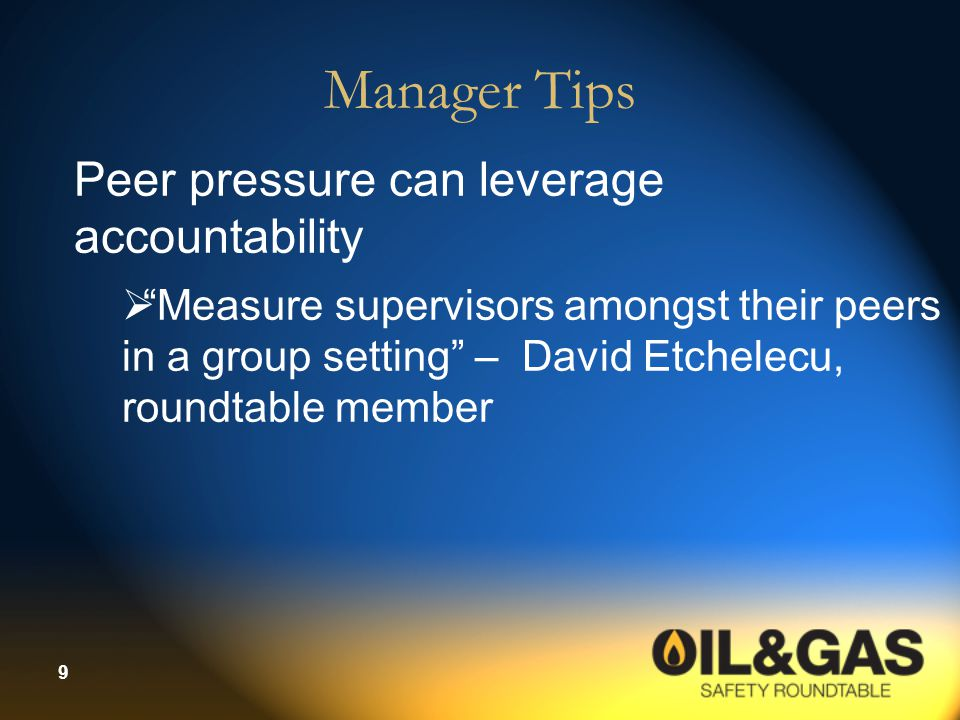 Manager Tips Peer pressure can leverage accountability