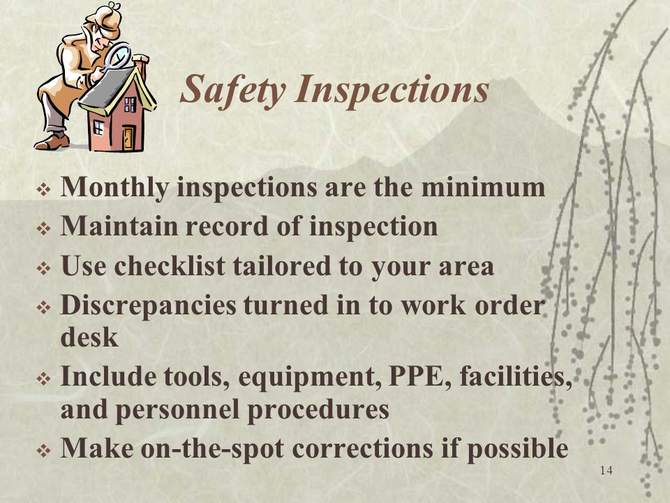 Safety Inspections Monthly inspections are the minimum