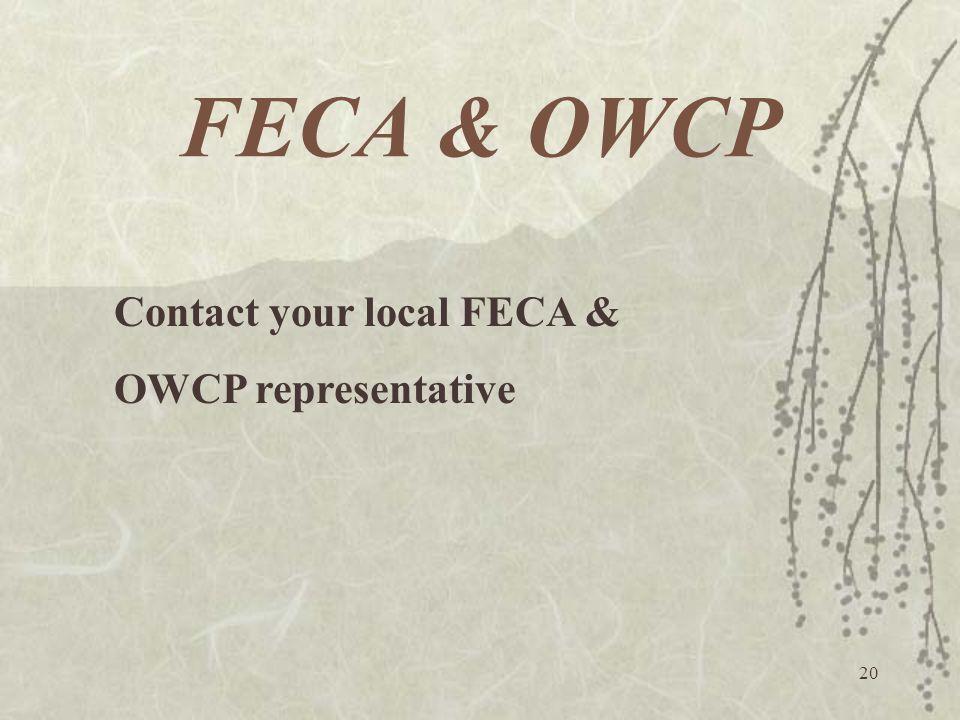 FECA & OWCP Contact your local FECA & OWCP representative