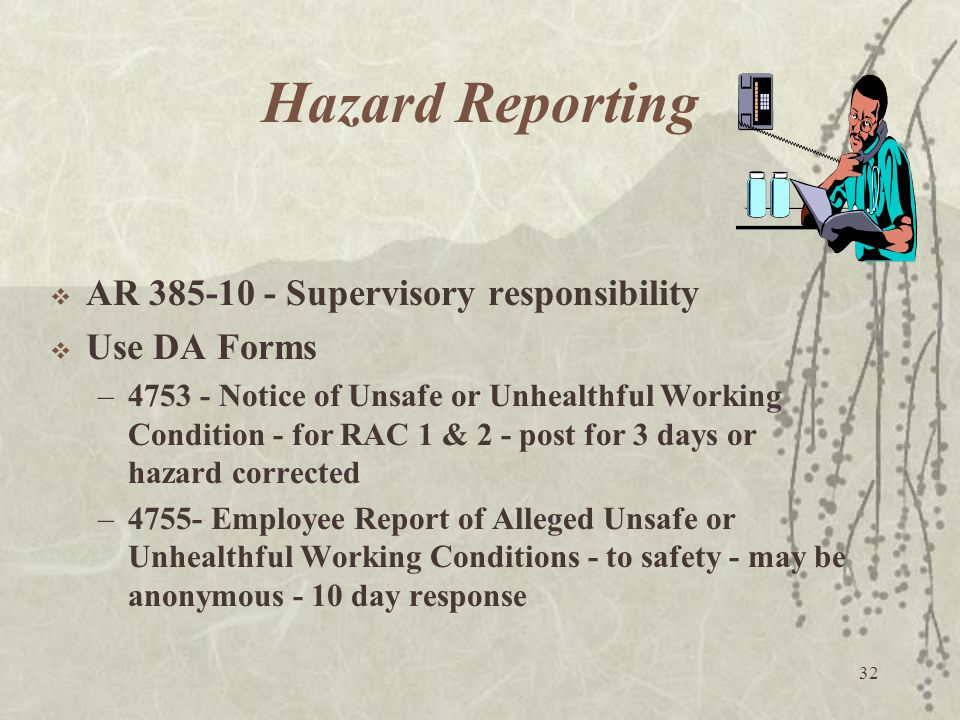 Hazard Reporting AR 385-10 - Supervisory responsibility Use DA Forms