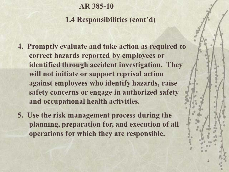 AR 385-10 1.4 Responsibilities (cont'd)