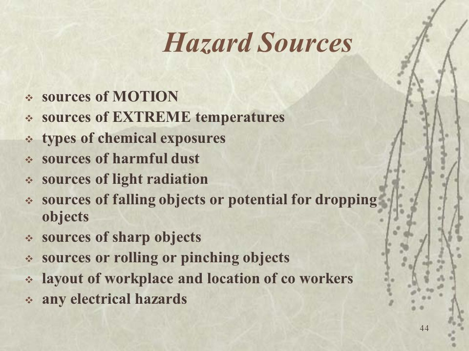Hazard Sources sources of MOTION sources of EXTREME temperatures