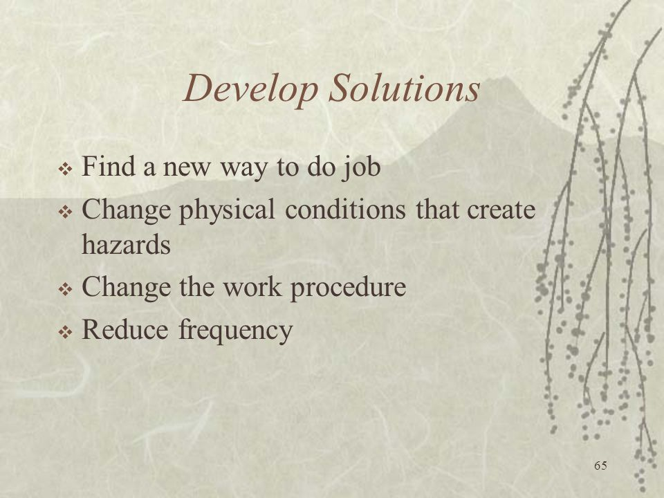Develop Solutions Find a new way to do job