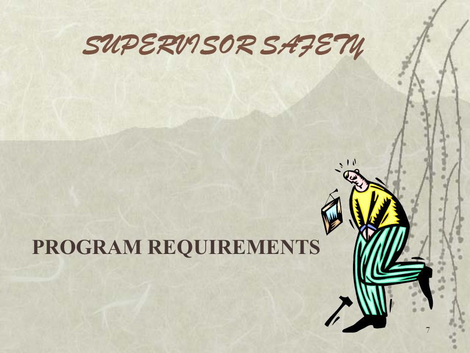 SUPERVISOR SAFETY PROGRAM REQUIREMENTS