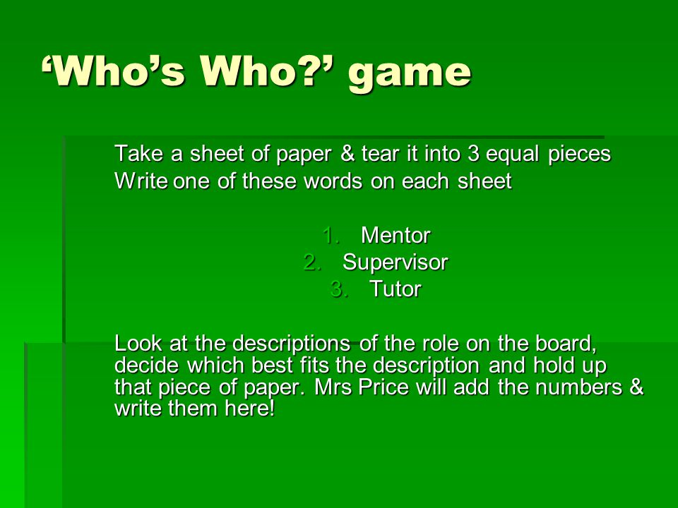 'Who's Who ' game Take a sheet of paper & tear it into 3 equal pieces