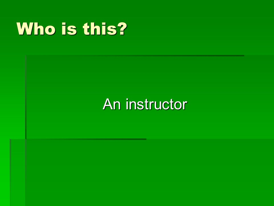 Who is this An instructor
