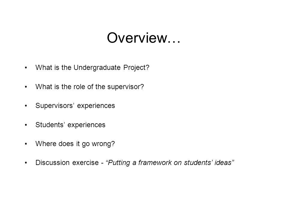 Overview… What is the Undergraduate Project