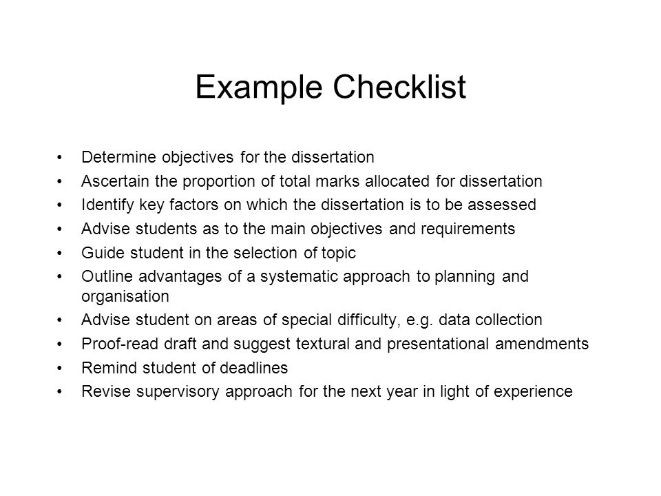 Example Checklist Determine objectives for the dissertation