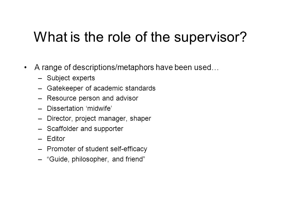 What is the role of the supervisor