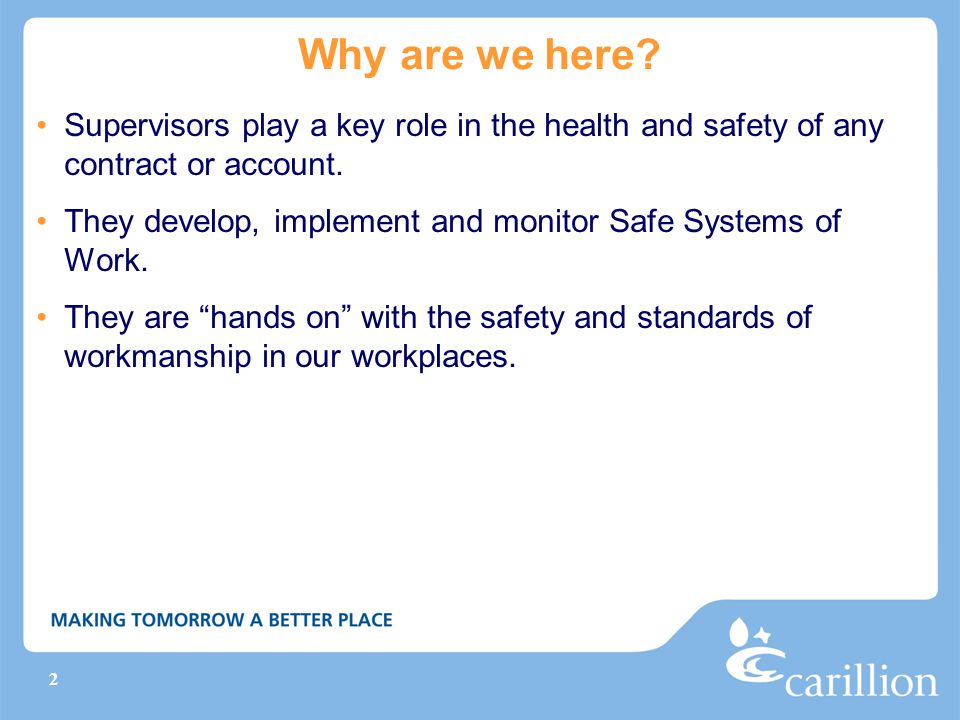 Why are we here Supervisors play a key role in the health and safety of any contract or account.