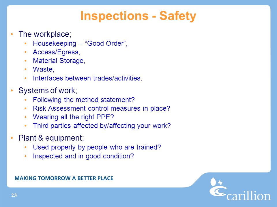 Inspections - Safety The workplace; Systems of work;
