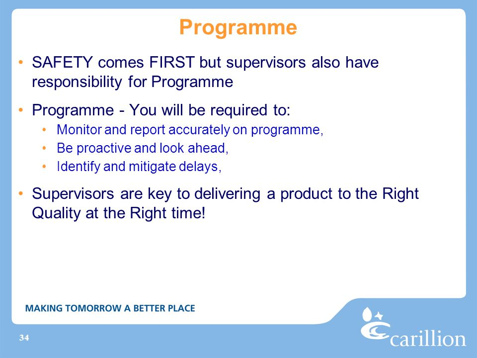 Programme SAFETY comes FIRST but supervisors also have responsibility for Programme. Programme - You will be required to:
