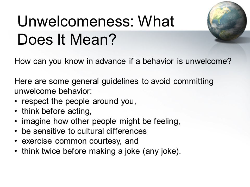 Unwelcomeness: What Does It Mean