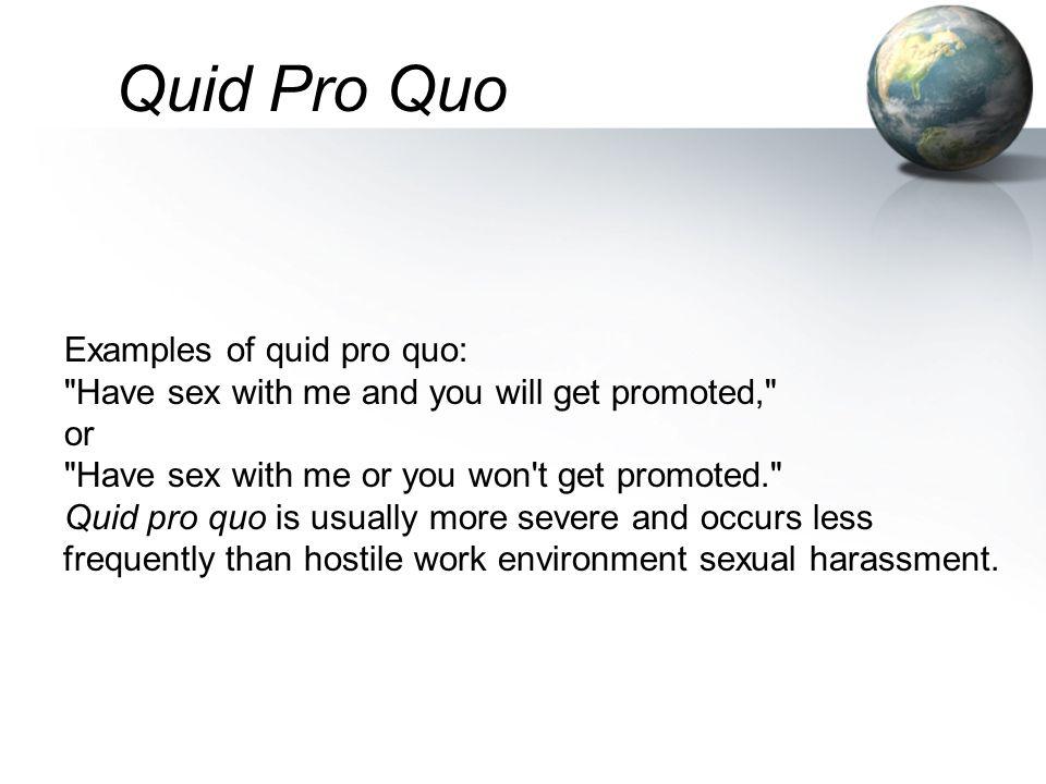 Quid Pro Quo Examples of quid pro quo: