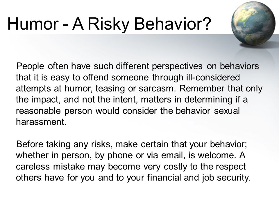 Humor - A Risky Behavior