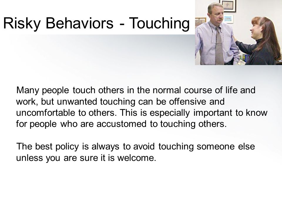 Risky Behaviors - Touching