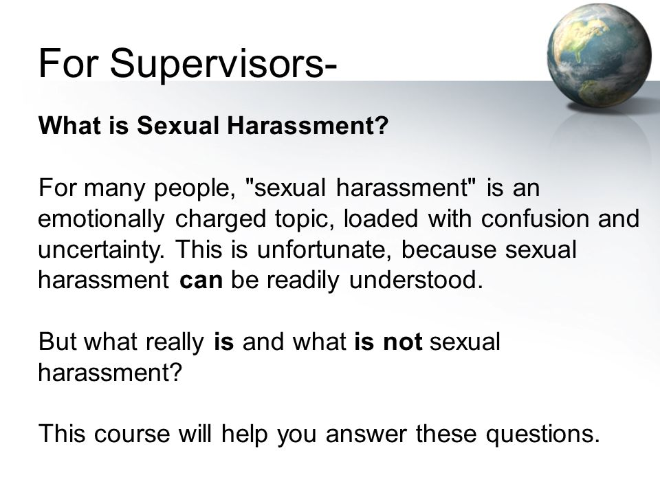 For Supervisors- What is Sexual Harassment