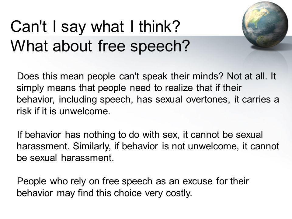 Can t I say what I think What about free speech